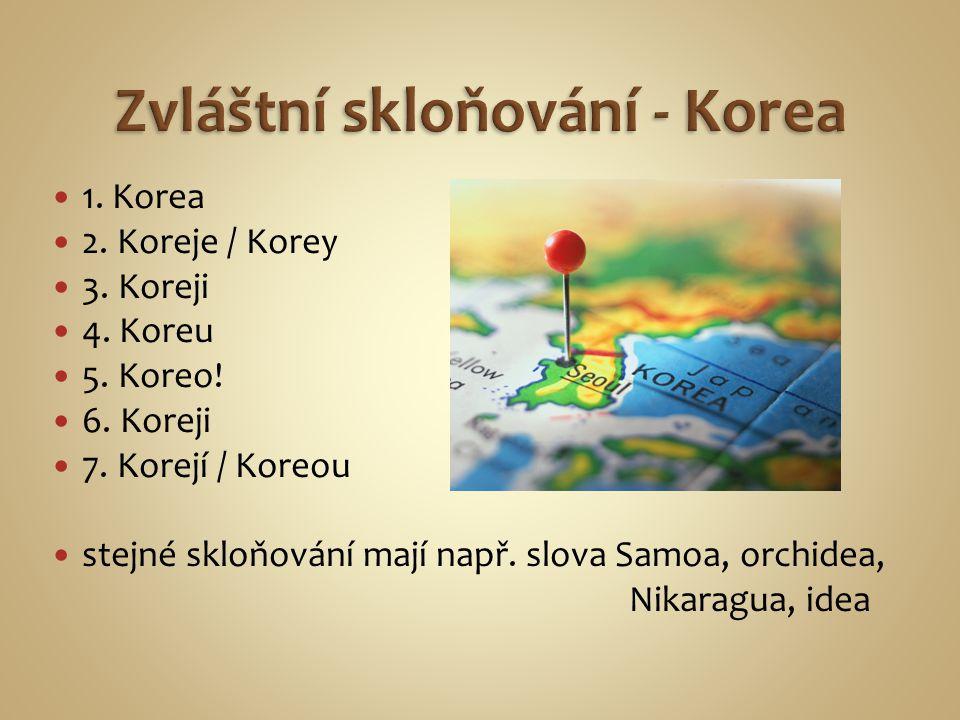 Zvláštní skloňování - Korea