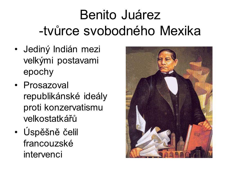 Benito Juárez -tvůrce svobodného Mexika