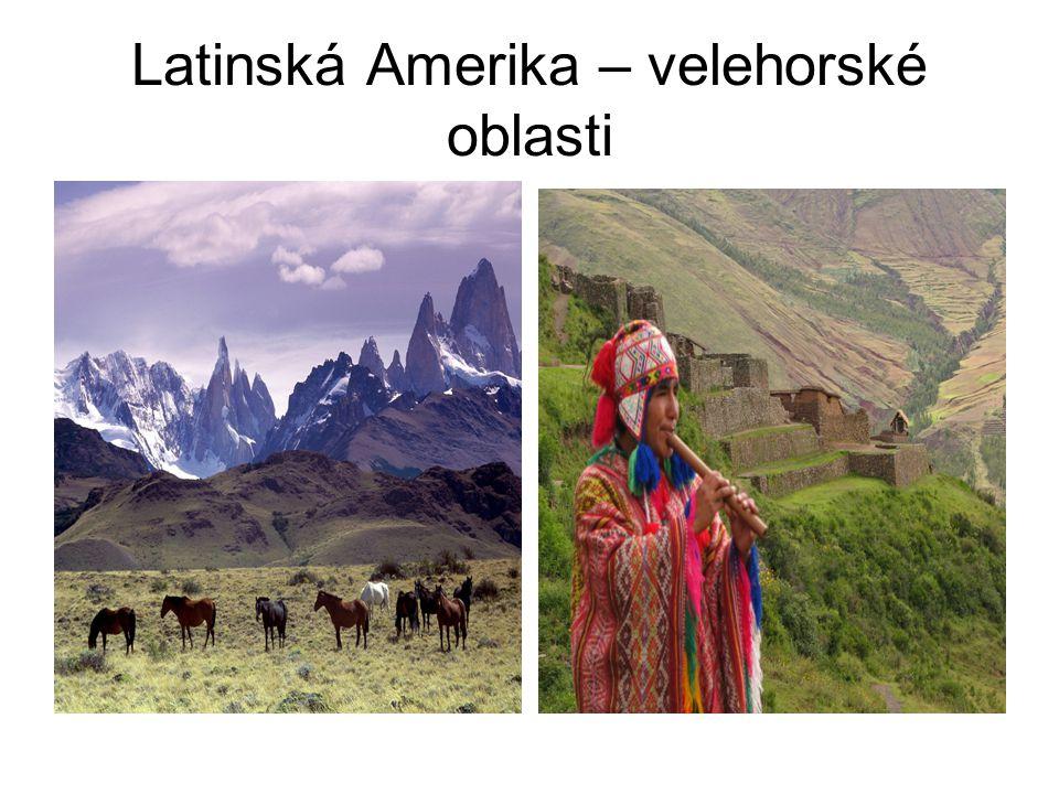 Latinská Amerika – velehorské oblasti