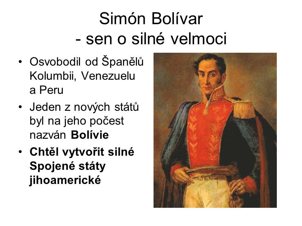 Simón Bolívar - sen o silné velmoci