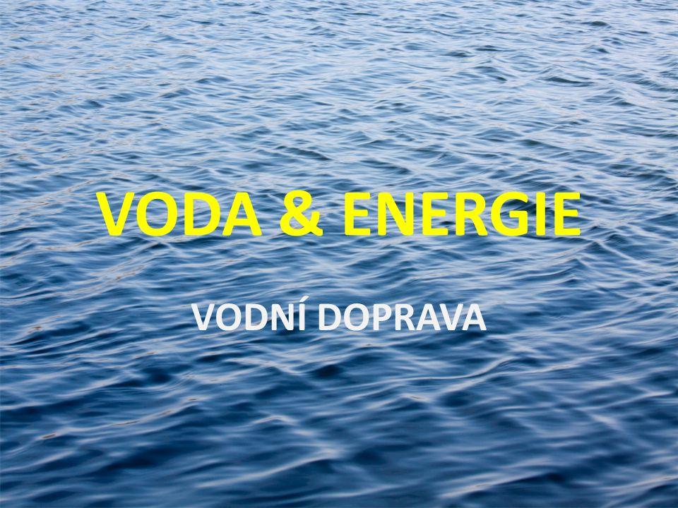VODA & ENERGIE VODNÍ DOPRAVA