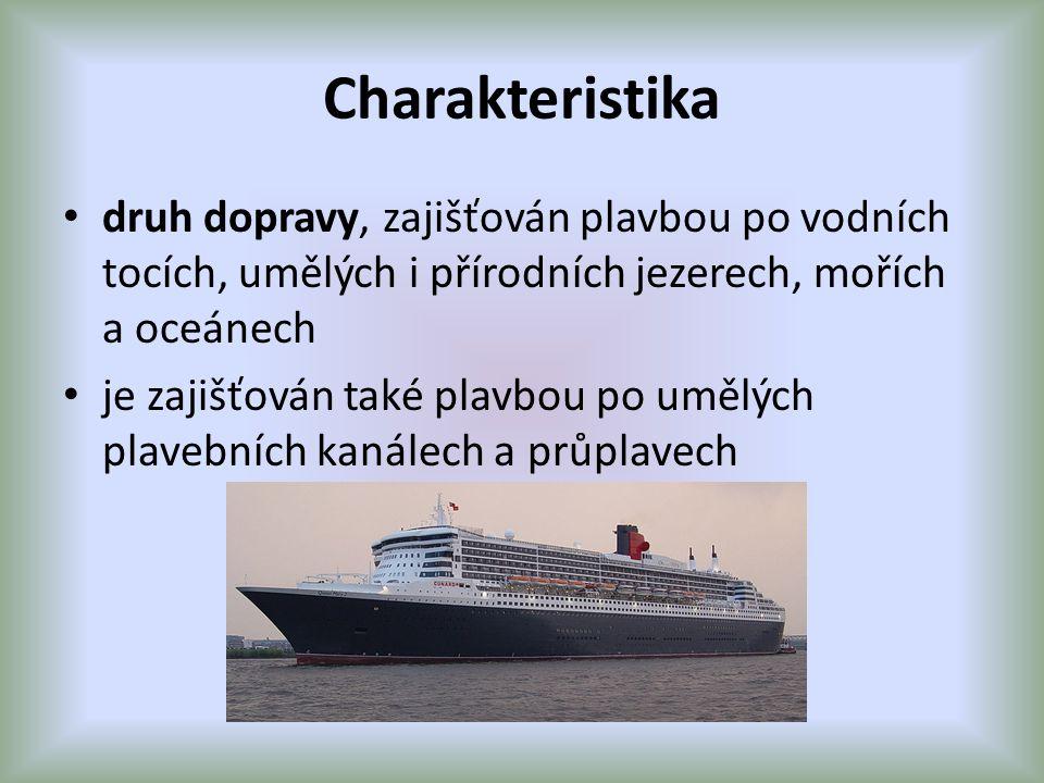 Charakteristika druh dopravy, zajišťován plavbou po vodních tocích, umělých i přírodních jezerech, mořích a oceánech.