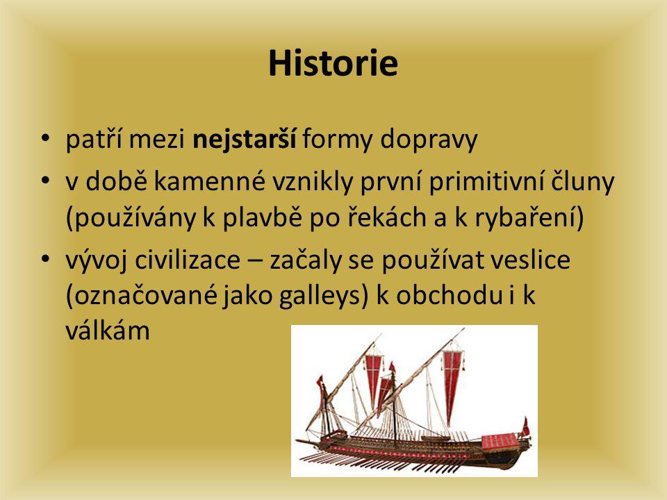 Historie patří mezi nejstarší formy dopravy
