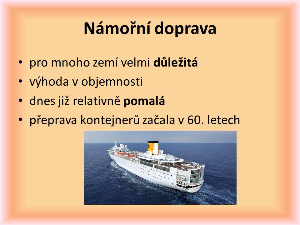 Námořní doprava pro mnoho zemí velmi důležitá výhoda v objemnosti