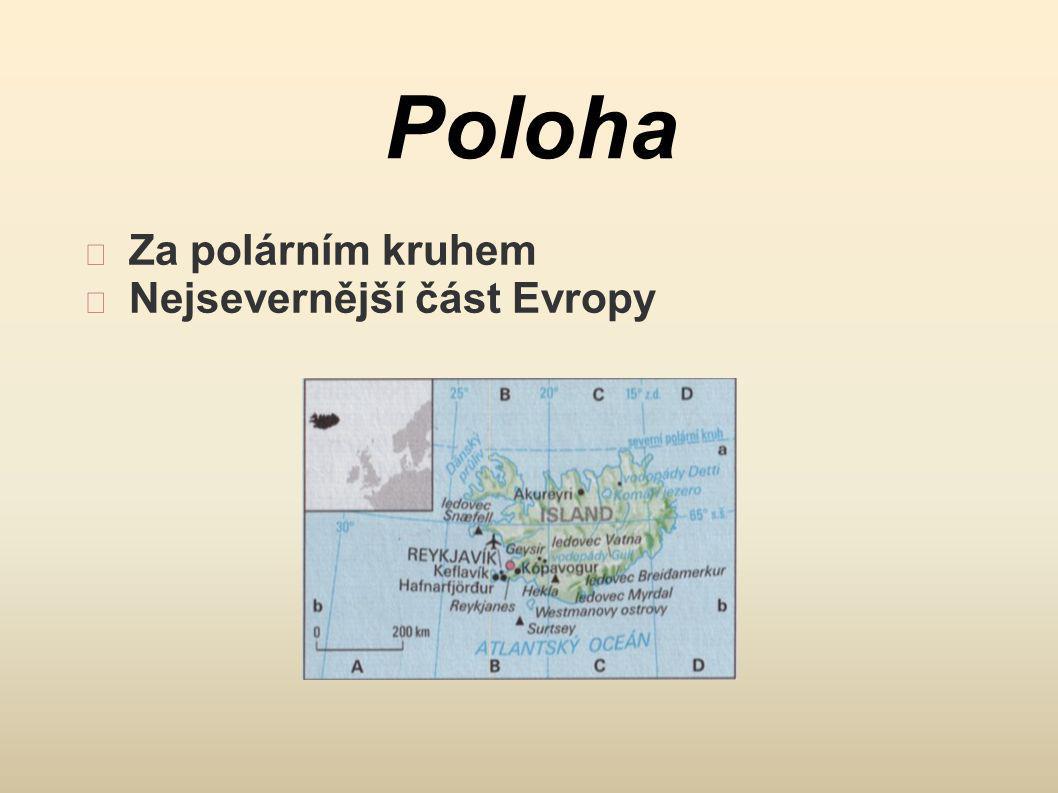 Poloha Za polárním kruhem Nejsevernější část Evropy