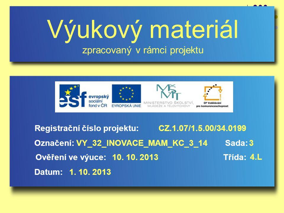 Registrační číslo projektu: VY_32_INOVACE_MAM_KC_3_14