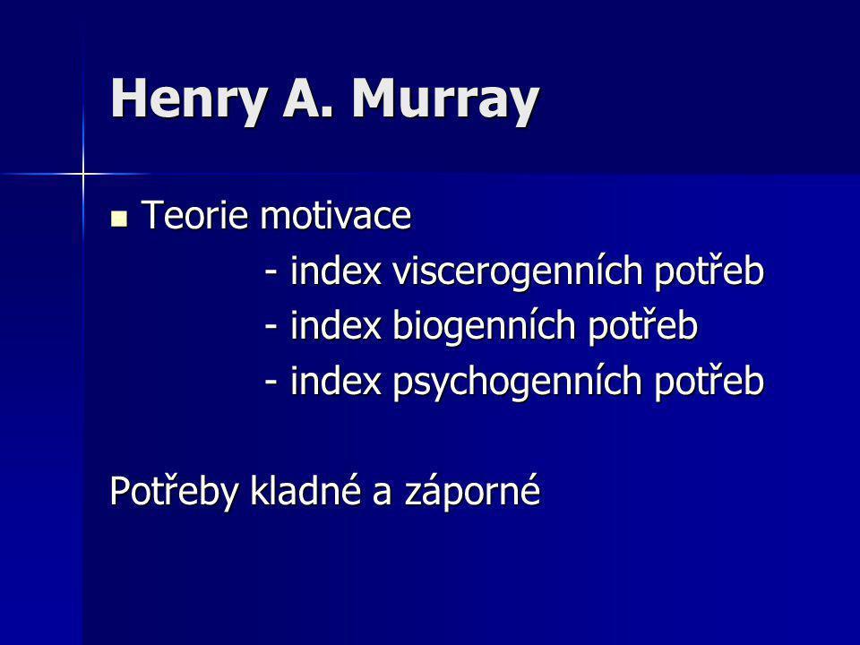 Henry A. Murray Teorie motivace - index viscerogenních potřeb