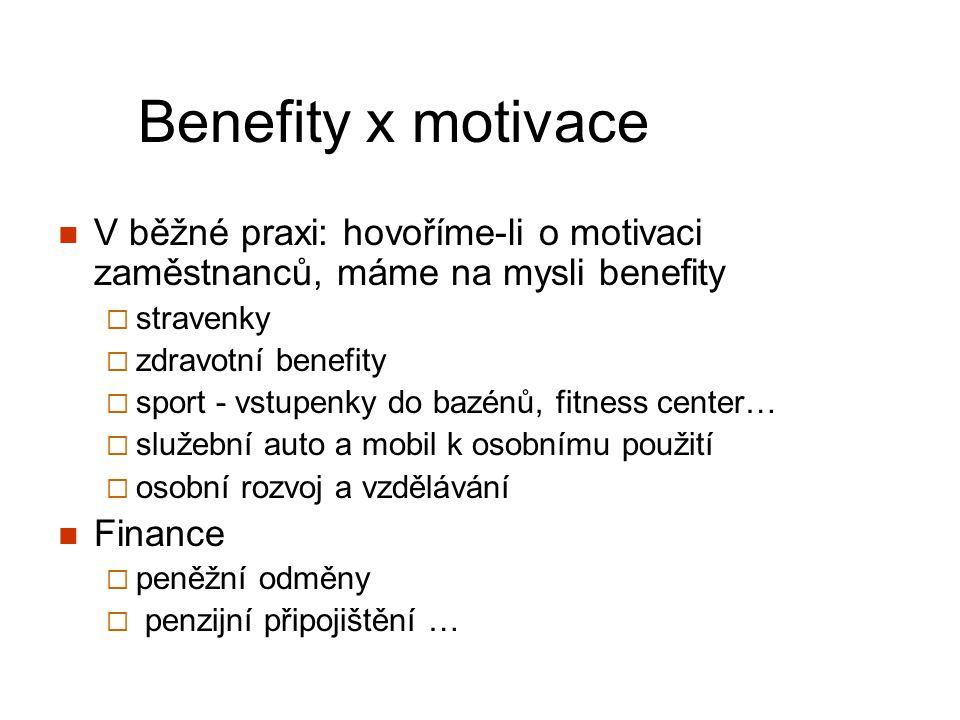 Benefity x motivace V běžné praxi: hovoříme-li o motivaci zaměstnanců, máme na mysli benefity. stravenky.