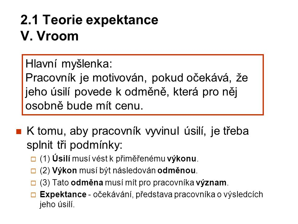 2.1 Teorie expektance V. Vroom