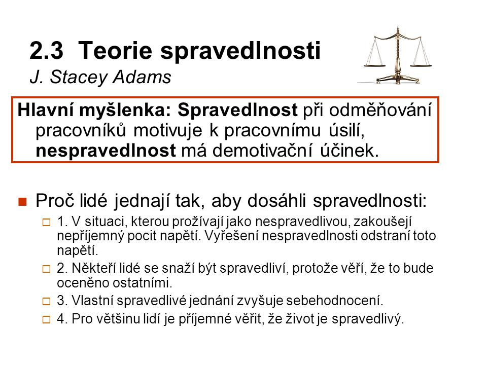 2.3 Teorie spravedlnosti J. Stacey Adams