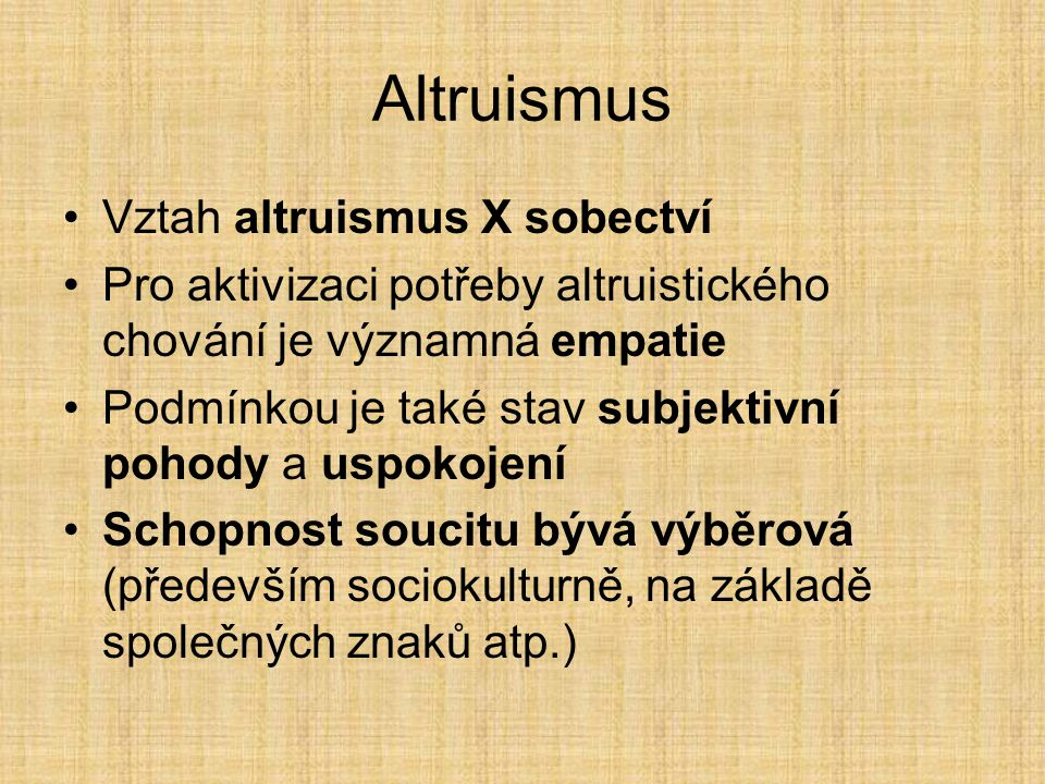 Altruismus Vztah altruismus X sobectví