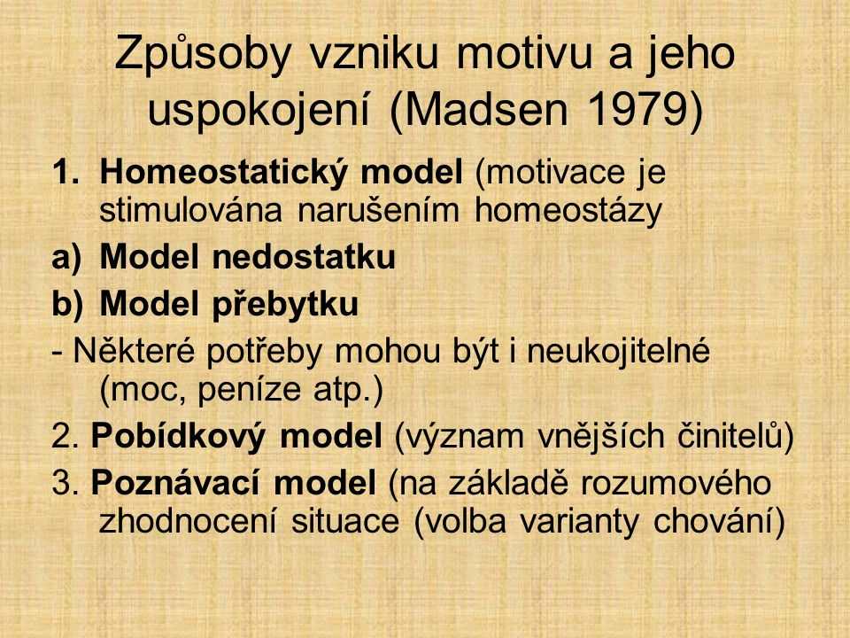 Způsoby vzniku motivu a jeho uspokojení (Madsen 1979)