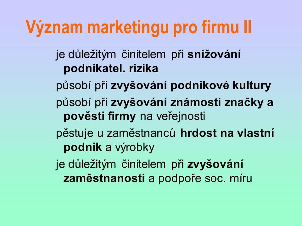 Význam marketingu pro firmu II