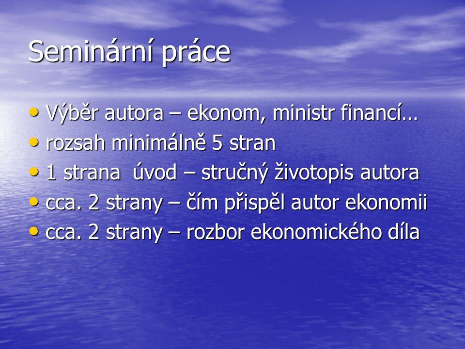Seminární práce Výběr autora – ekonom, ministr financí…