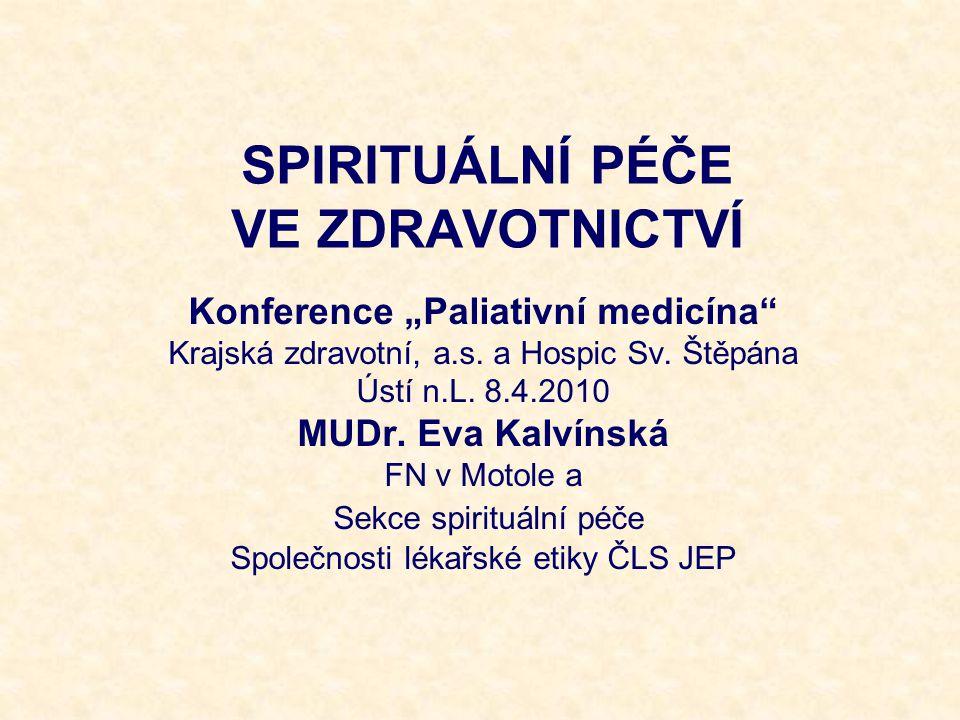 SPIRITUÁLNÍ PÉČE VE ZDRAVOTNICTVÍ