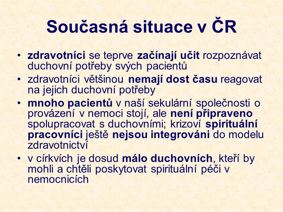 Současná situace v ČR zdravotníci se teprve začínají učit rozpoznávat duchovní potřeby svých pacientů.