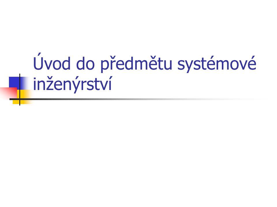 Úvod do předmětu systémové inženýrství