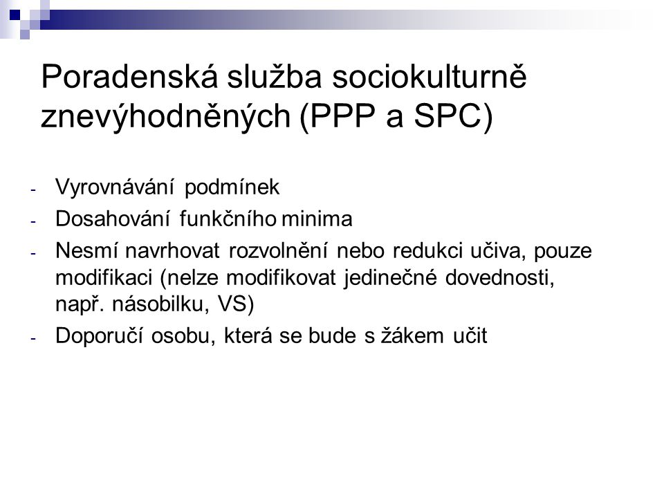 Poradenská služba sociokulturně znevýhodněných (PPP a SPC)