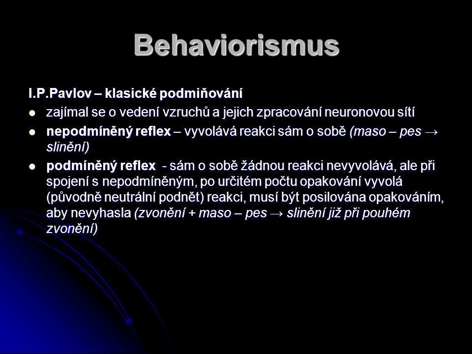 Behaviorismus I.P.Pavlov – klasické podmiňování
