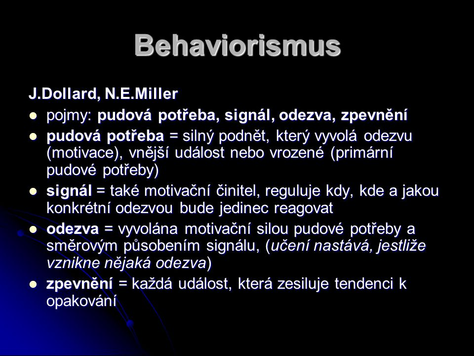 Behaviorismus J.Dollard, N.E.Miller