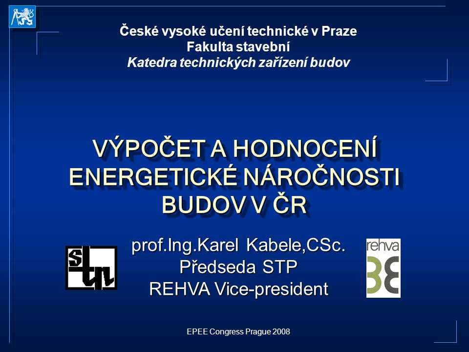 VÝPOČET A HODNOCENÍ ENERGETICKÉ NÁROČNOSTI BUDOV V ČR