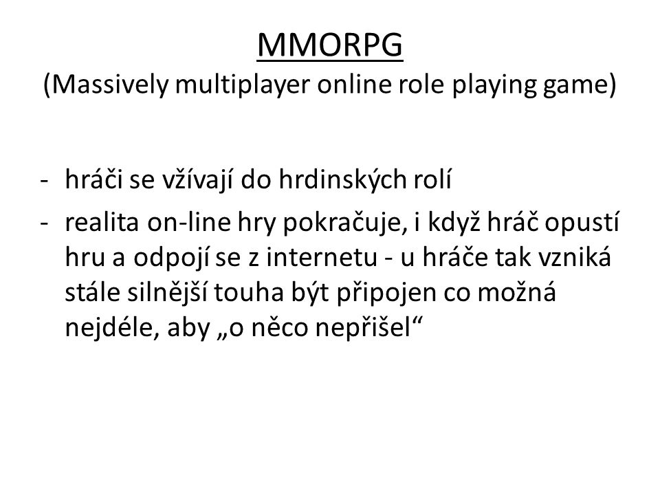 MMORPG (Massively multiplayer online role playing game)