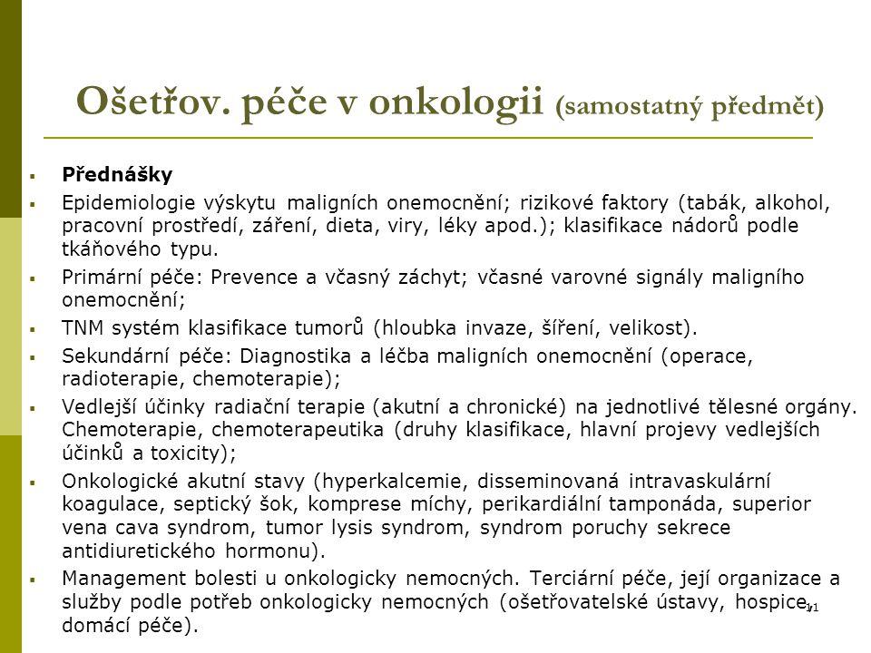 Ošetřov. péče v onkologii (samostatný předmět)