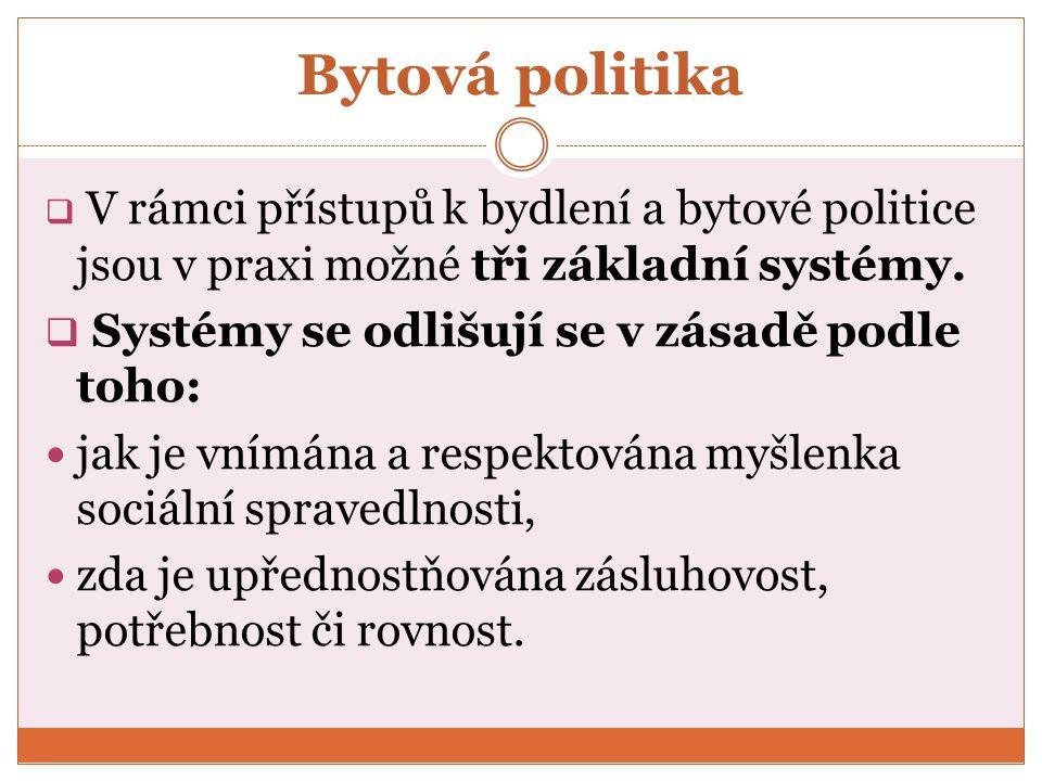 Bytová politika Systémy se odlišují se v zásadě podle toho: