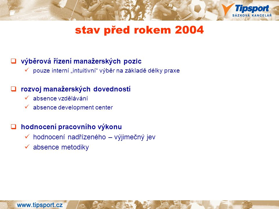 stav před rokem 2004 výběrová řízení manažerských pozic