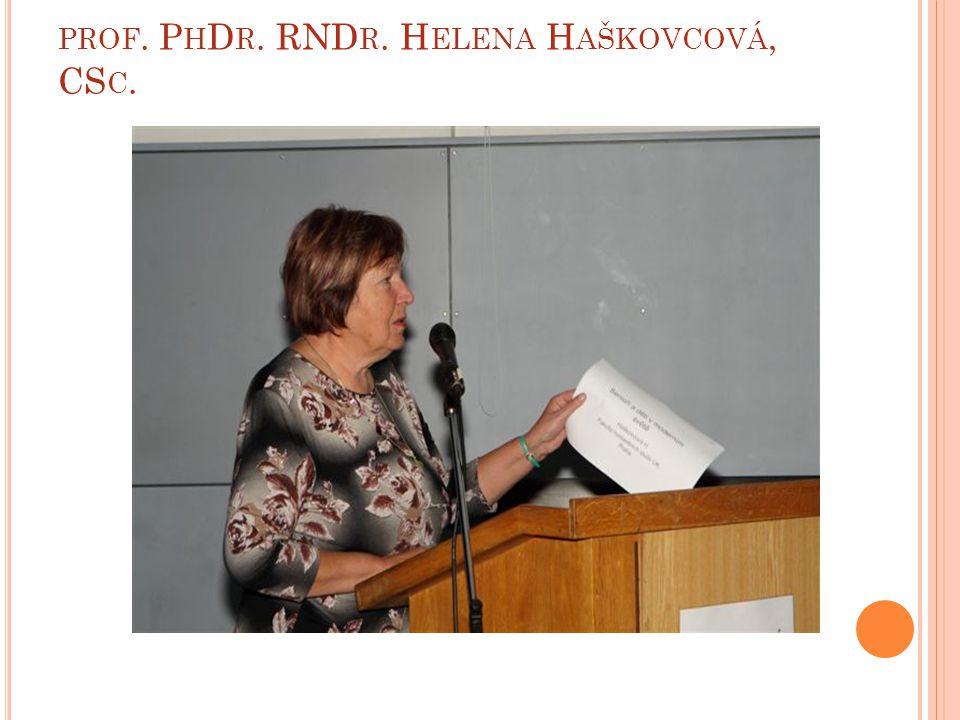 prof. PhDr. RNDr. Helena Haškovcová, CSc.
