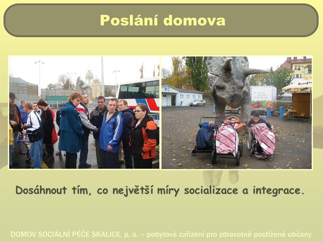 Dosáhnout tím, co největší míry socializace a integrace.