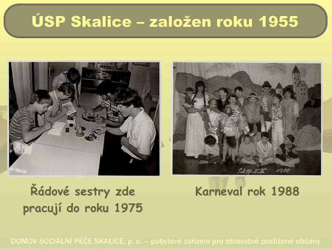 ÚSP Skalice – založen roku 1955