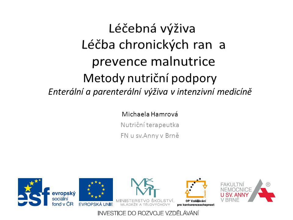 Léčebná výživa Léčba chronických ran a prevence malnutrice