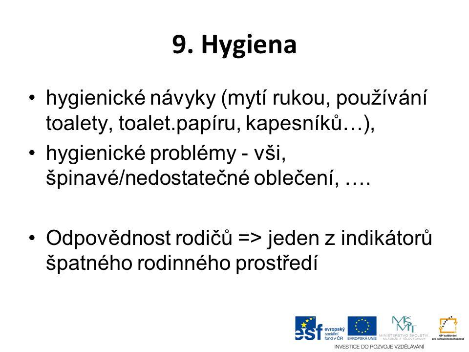9. Hygiena hygienické návyky (mytí rukou, používání toalety, toalet.papíru, kapesníků…),