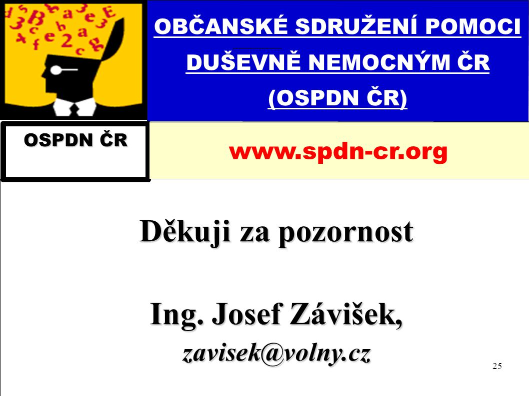 OBČANSKÉ SDRUŽENÍ POMOCI DUŠEVNĚ NEMOCNÝM ČR (OSPDN ČR)