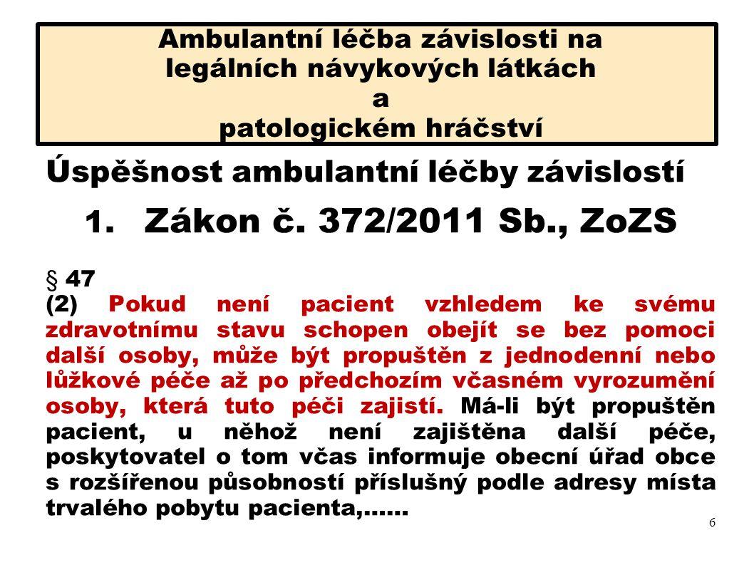 Úspěšnost ambulantní léčby závislostí 1. Zákon č. 372/2011 Sb., ZoZS