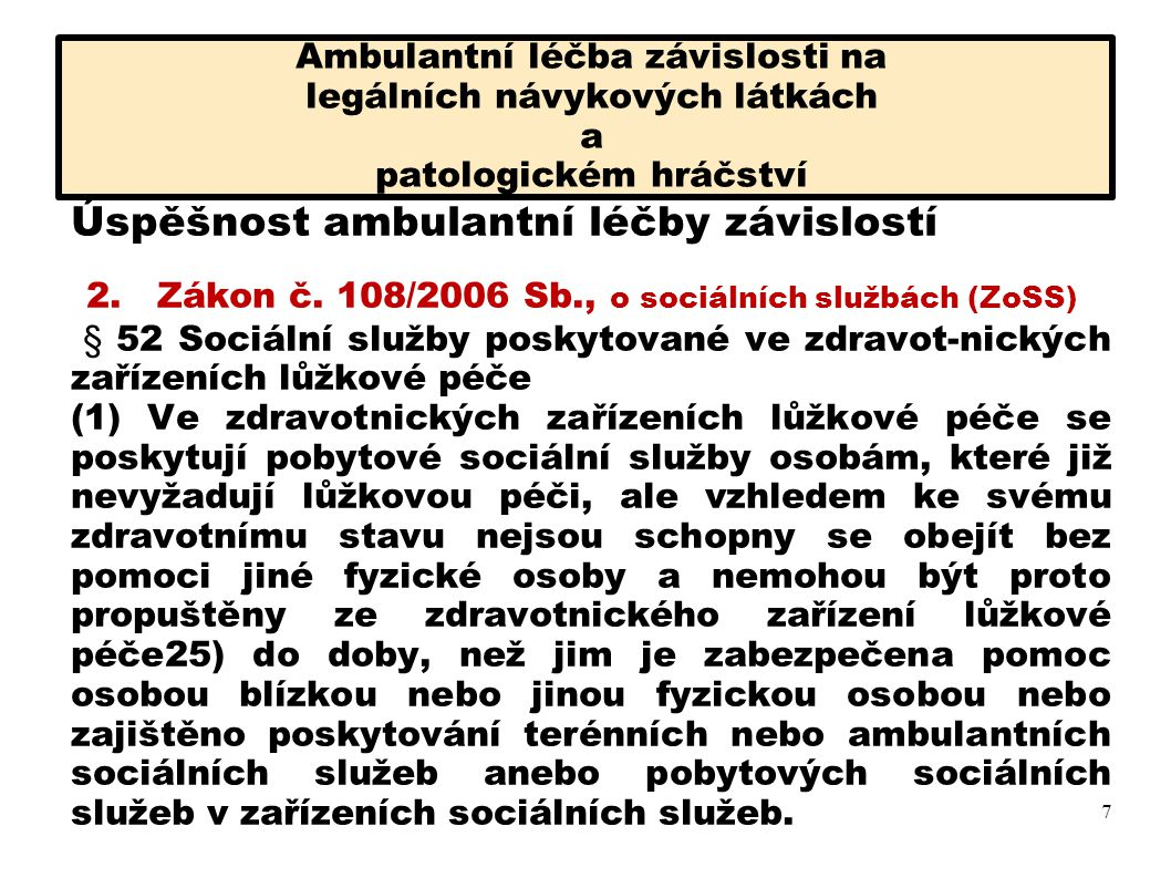 2. Zákon č. 108/2006 Sb., o sociálních službách (ZoSS)