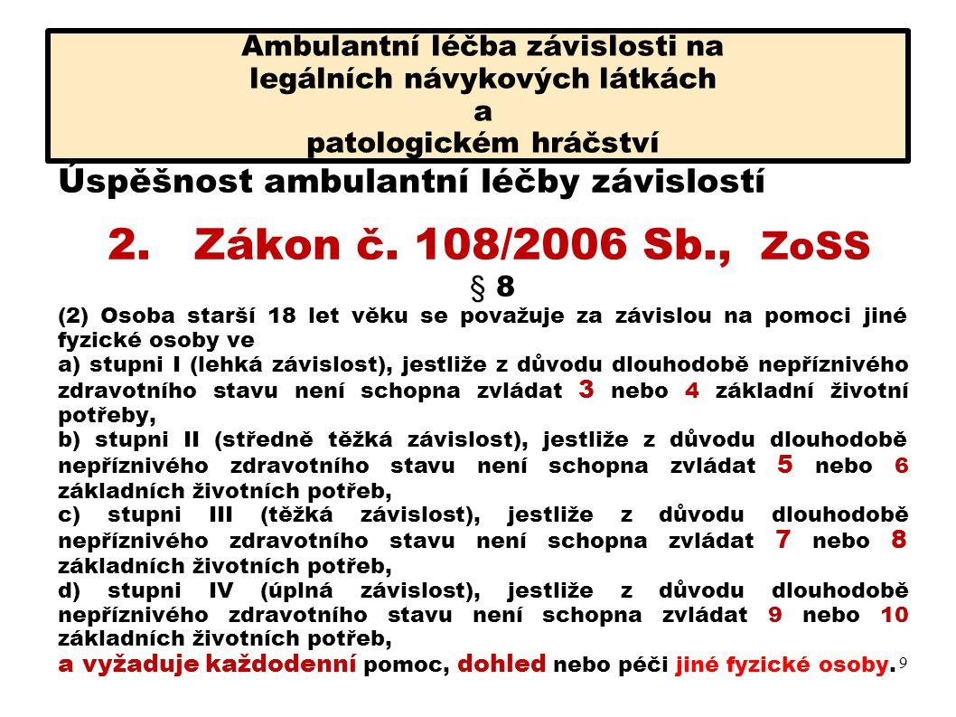 2. Zákon č. 108/2006 Sb., ZoSS Úspěšnost ambulantní léčby závislostí