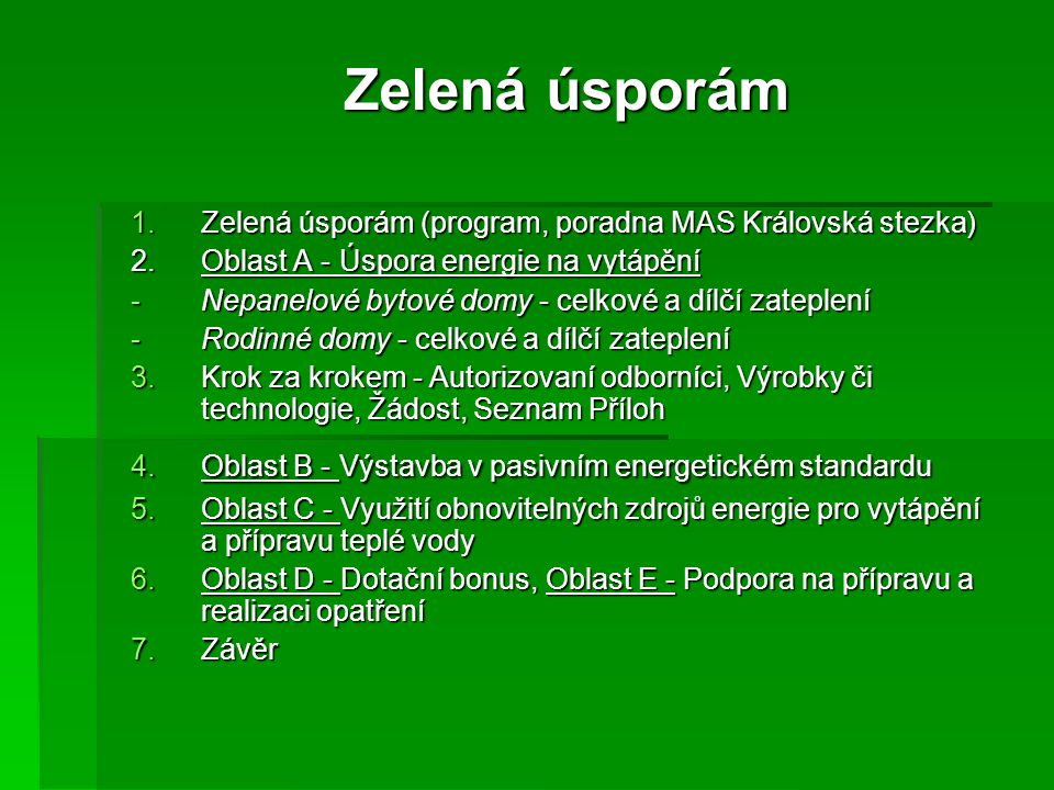 Zelená úsporám Zelená úsporám (program, poradna MAS Královská stezka)