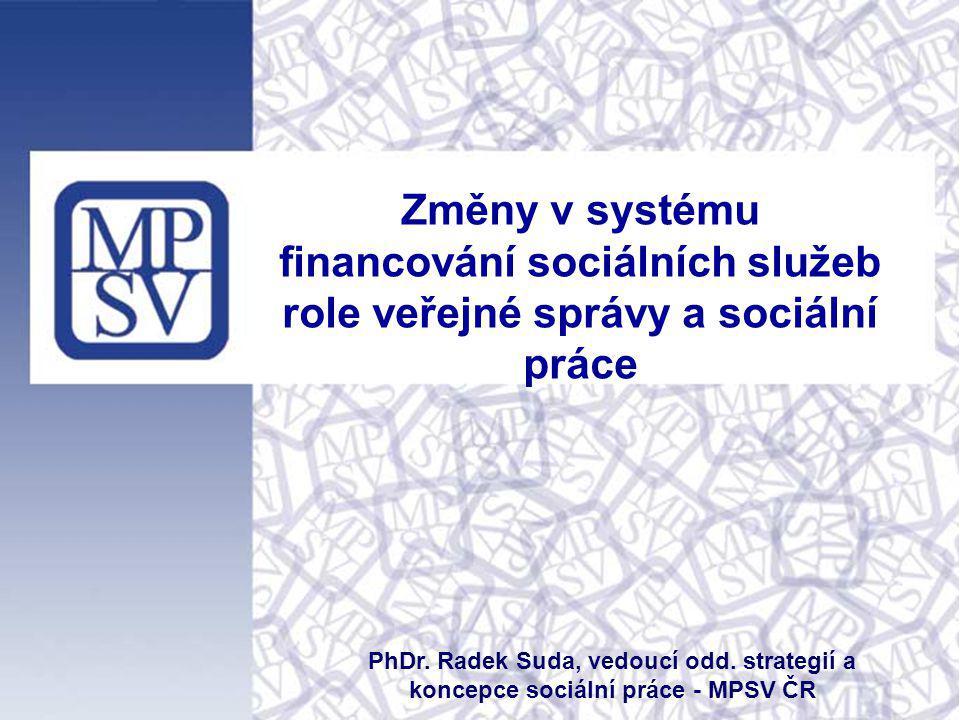 Změny v systému financování sociálních služeb role veřejné správy a sociální práce
