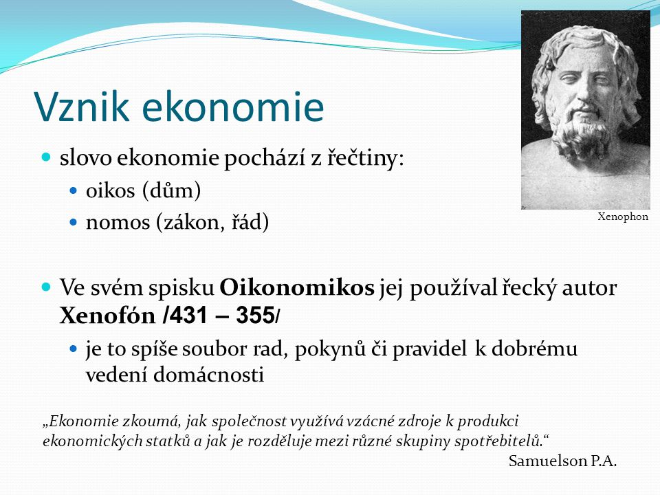 Vznik ekonomie slovo ekonomie pochází z řečtiny: