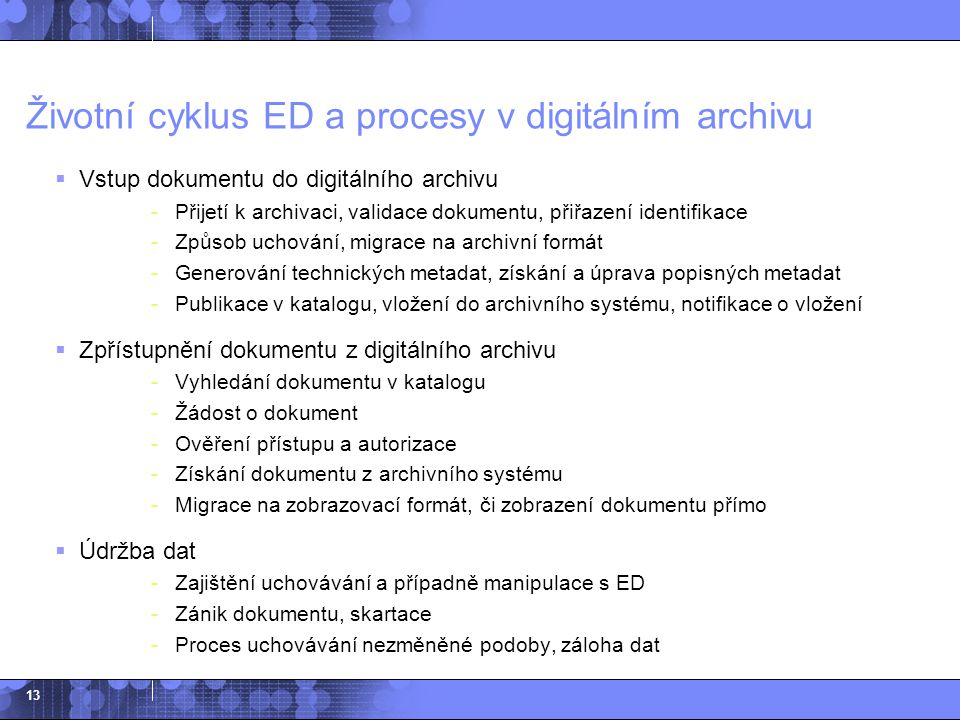 Životní cyklus ED a procesy v digitálním archivu
