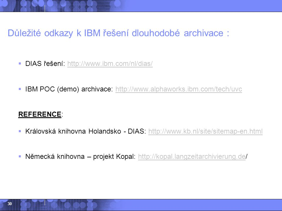Důležité odkazy k IBM řešení dlouhodobé archivace :