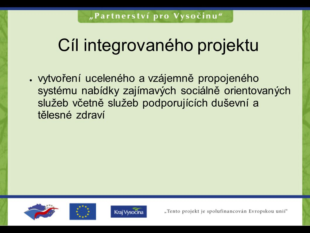Cíl integrovaného projektu