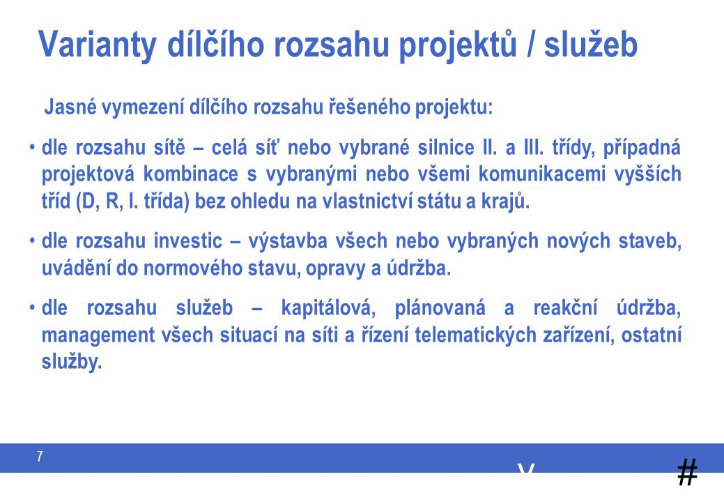 Ing. Libor Cupal 07 April 2017. Varianty zajištění. DBFO, Koncese. Institucionál.partnerství.