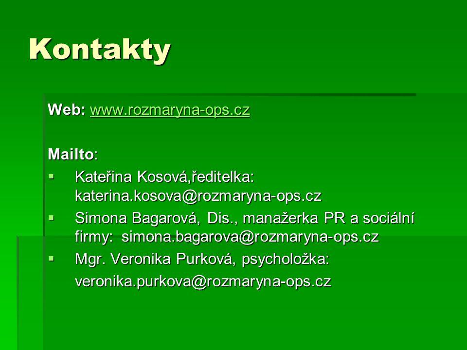 Kontakty Web: www.rozmaryna-ops.cz. Mailto: Kateřina Kosová,ředitelka: katerina.kosova@rozmaryna-ops.cz.