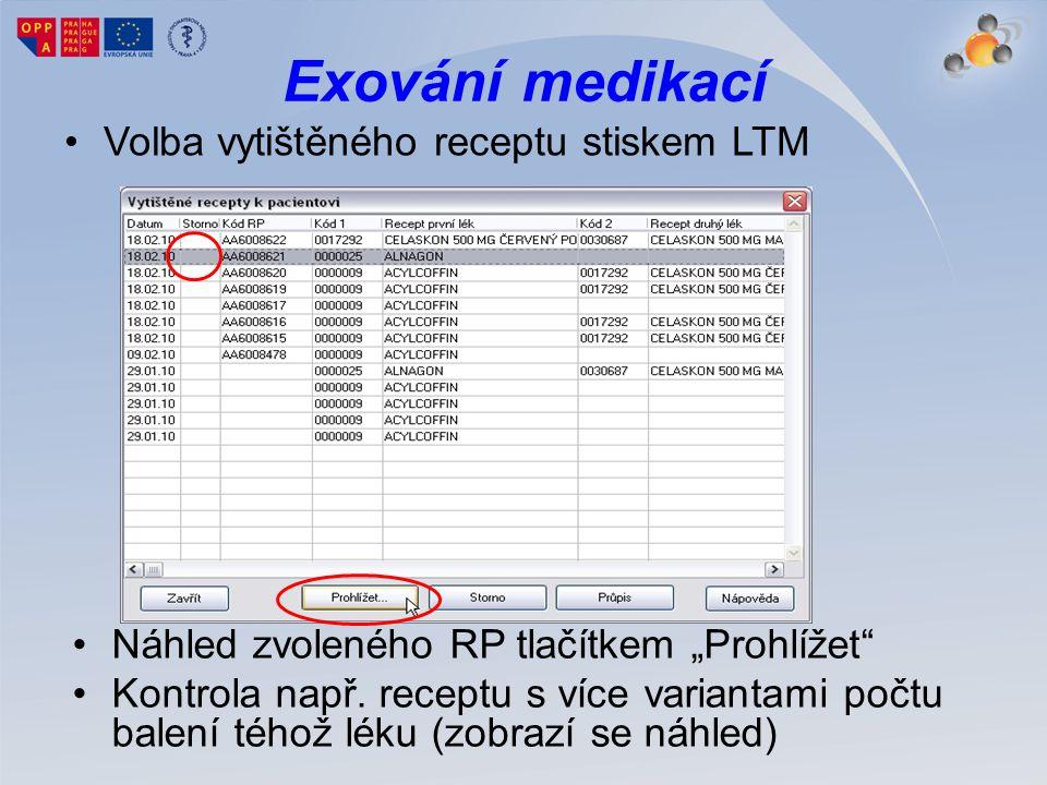 Exování medikací Volba vytištěného receptu stiskem LTM