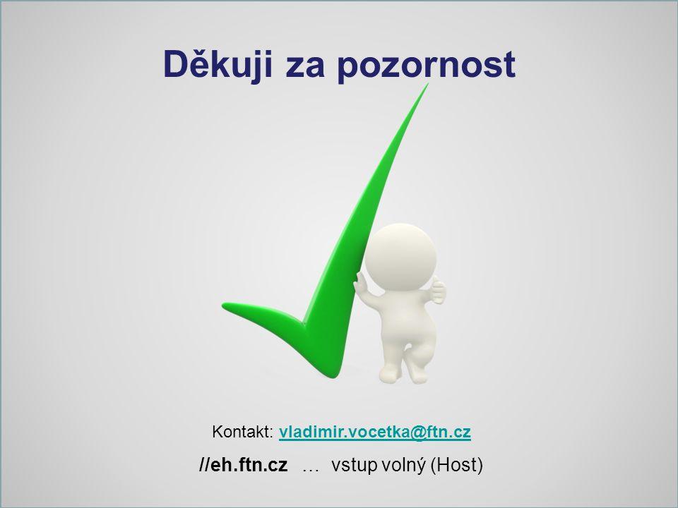 Děkuji za pozornost //eh.ftn.cz … vstup volný (Host)