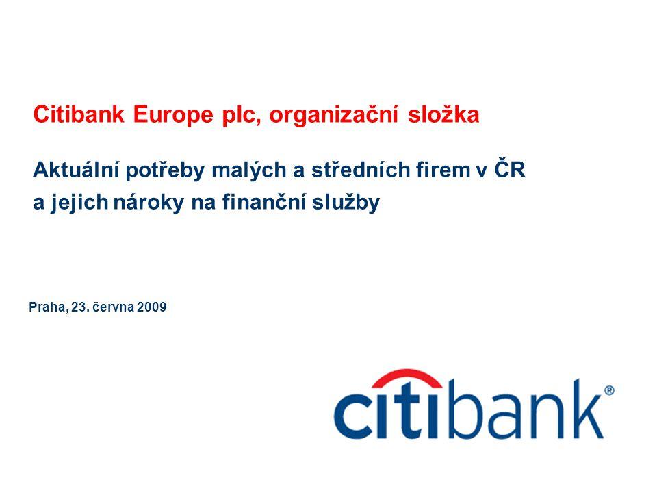 Citibank Europe plc, organizační složka Aktuální potřeby malých a středních firem v ČR a jejich nároky na finanční služby