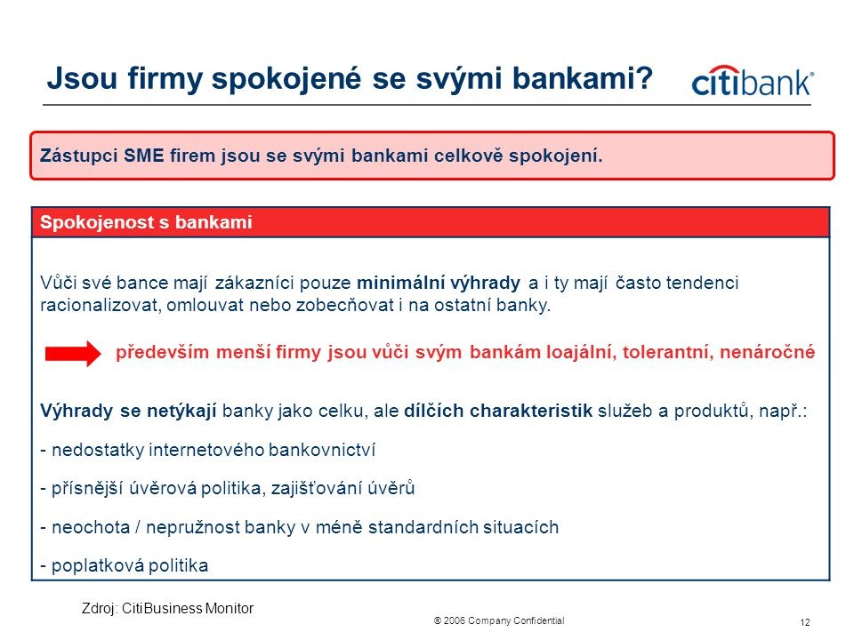 Jsou firmy spokojené se svými bankami